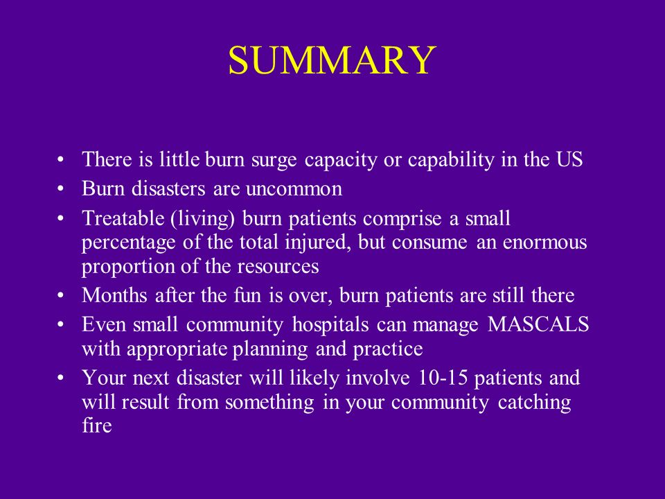 SUMMARY There is little burn surge capacity or capability in the US