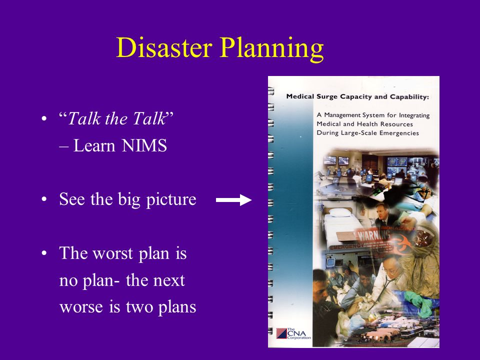 Disaster Planning Talk the Talk – Learn NIMS See the big picture