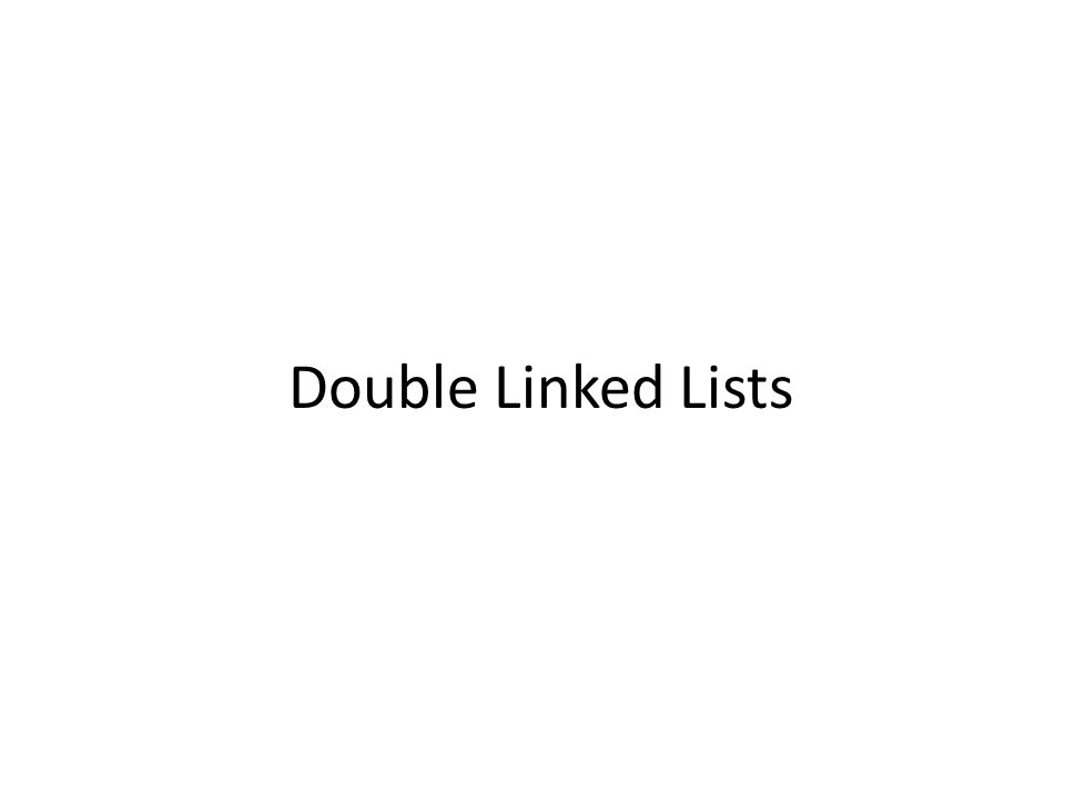Double Linked Lists