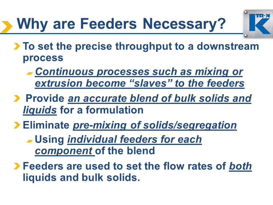Why are Feeders Necessary