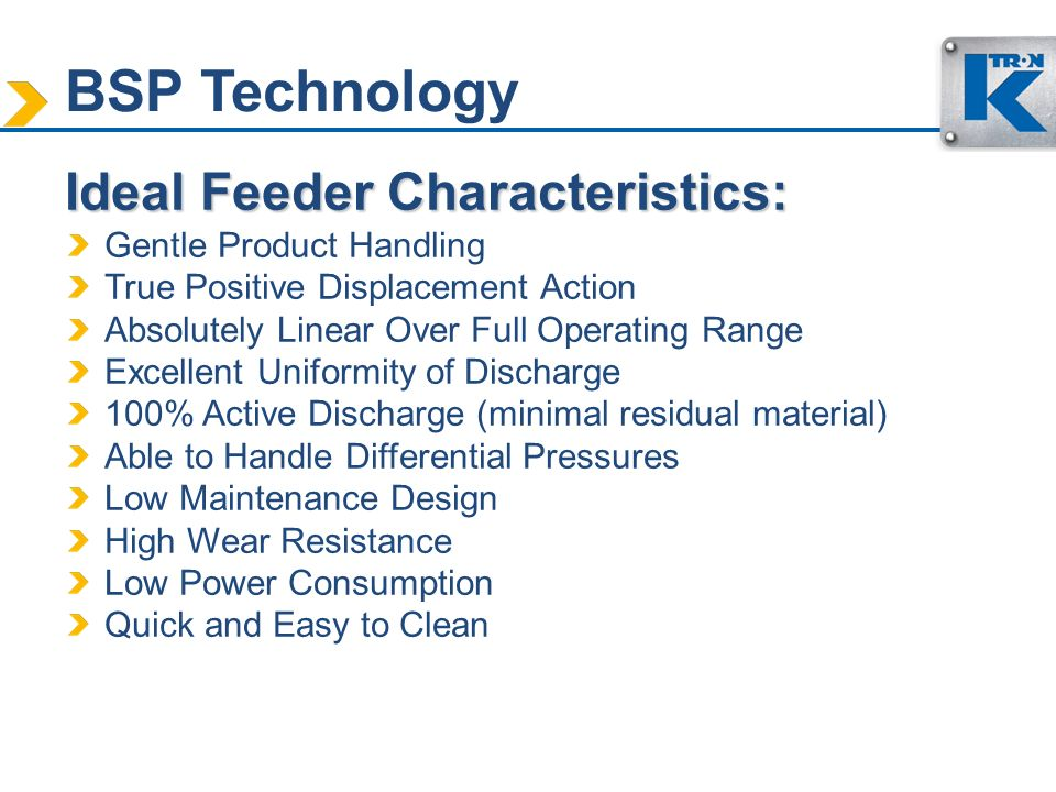 BSP Technology Ideal Feeder Characteristics: Gentle Product Handling