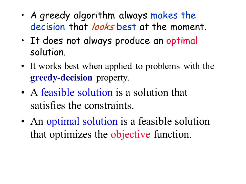 A feasible solution is a solution that satisfies the constraints.