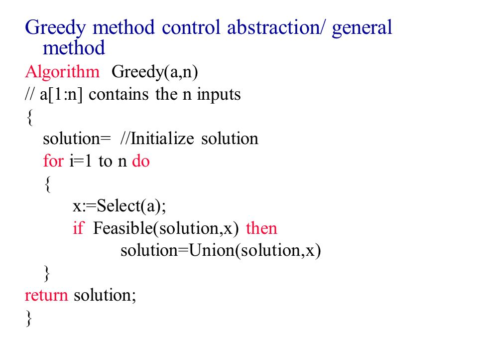 Greedy method control abstraction/ general method