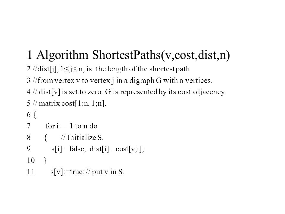 1 Algorithm ShortestPaths(v,cost,dist,n)