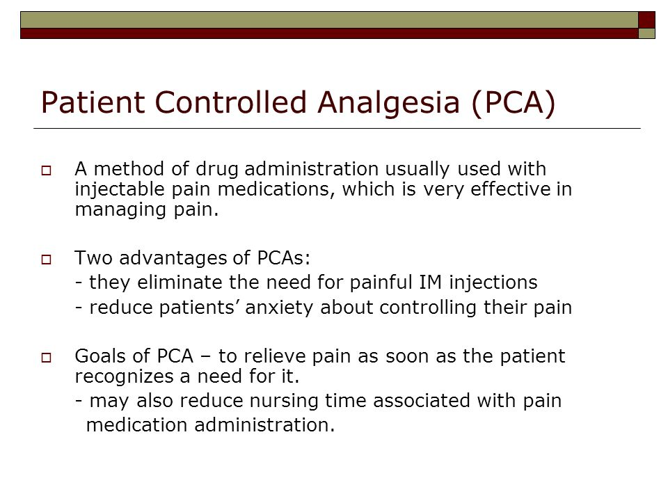 Patient Controlled Analgesia (PCA)