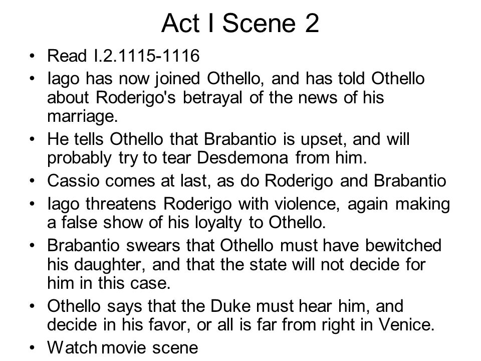 Act I Scene 2 Read I Iago has now joined Othello, and has told Othello about Roderigo s betrayal of the news of his marriage.