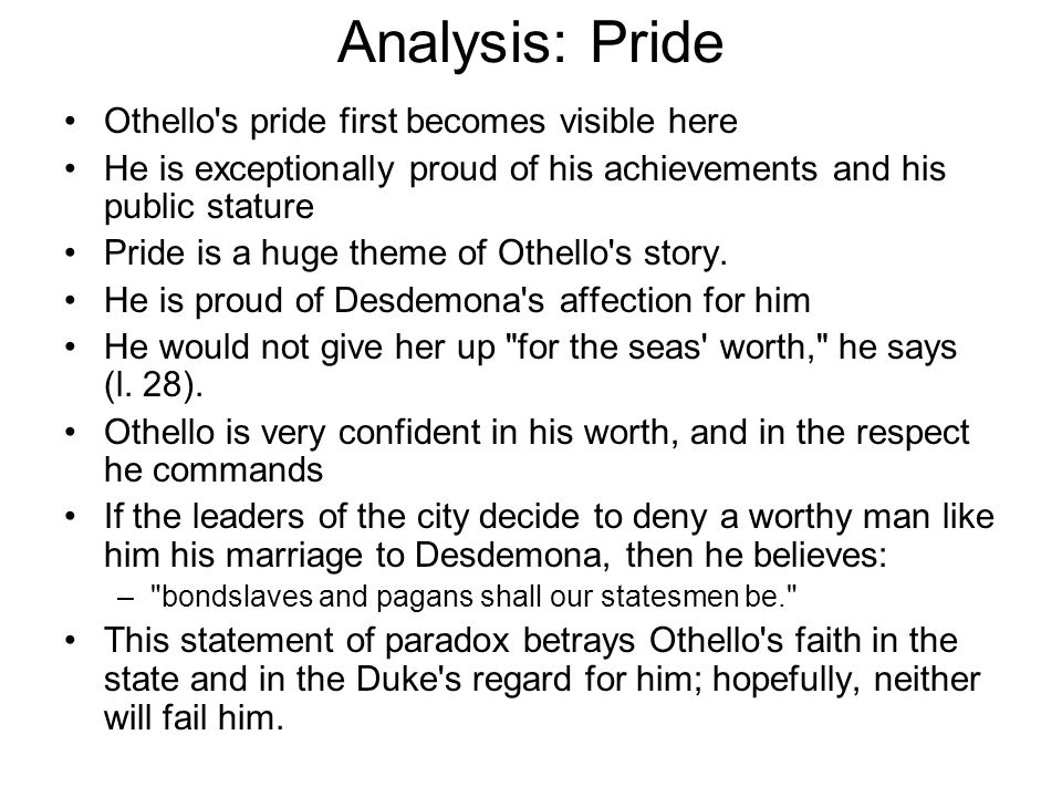 Analysis: Pride Othello s pride first becomes visible here