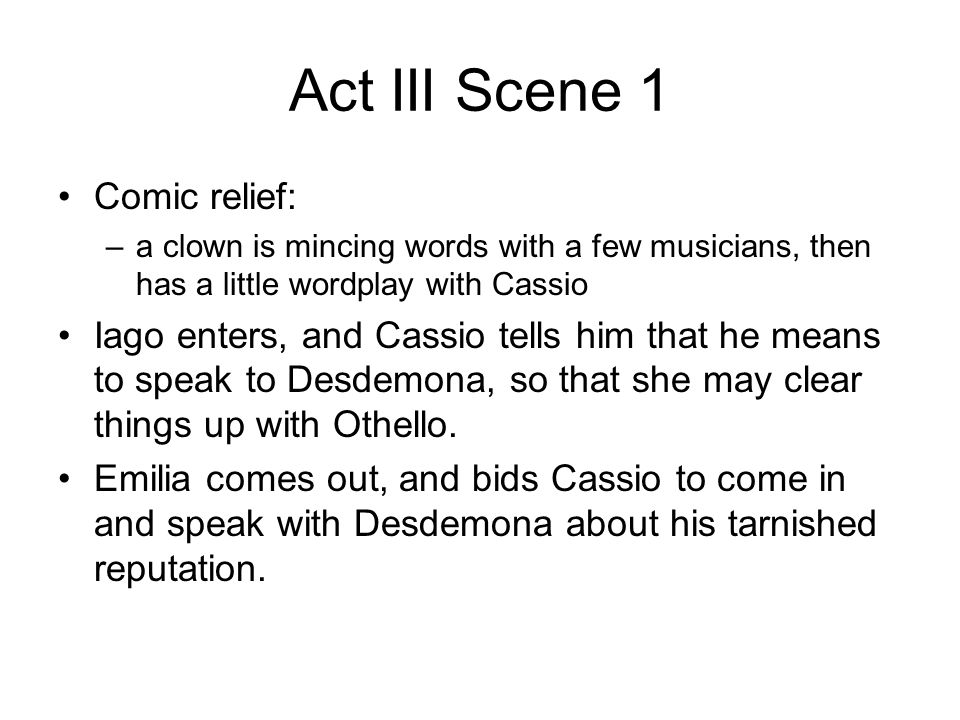 Act III Scene 1 Comic relief: