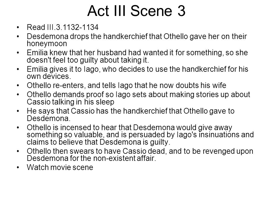 Act III Scene 3 Read III Desdemona drops the handkerchief that Othello gave her on their honeymoon.