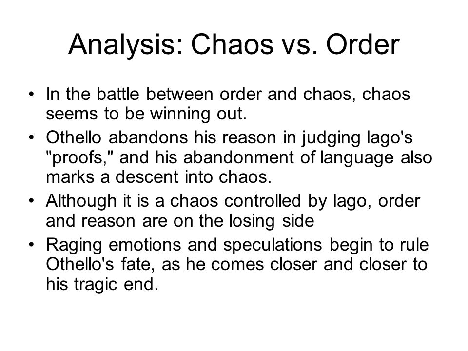 Analysis: Chaos vs. Order