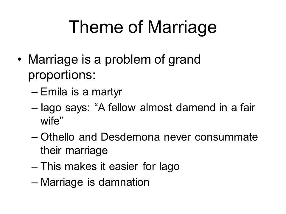 Theme of Marriage Marriage is a problem of grand proportions: