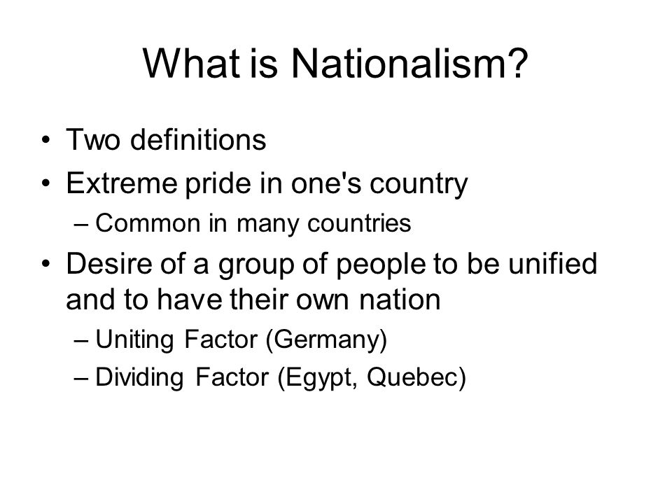 What is Nationalism Two definitions Extreme pride in one s country