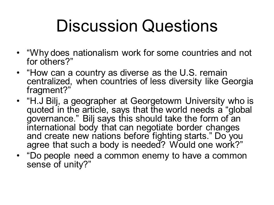 Discussion Questions Why does nationalism work for some countries and not for others