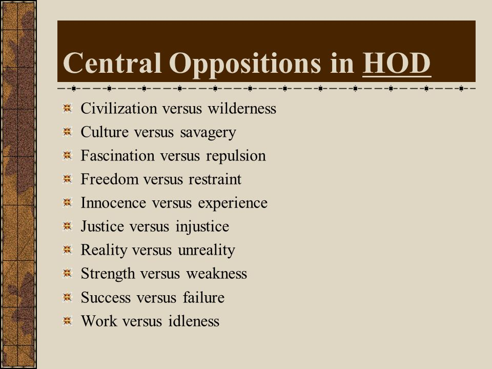Central Oppositions in HOD