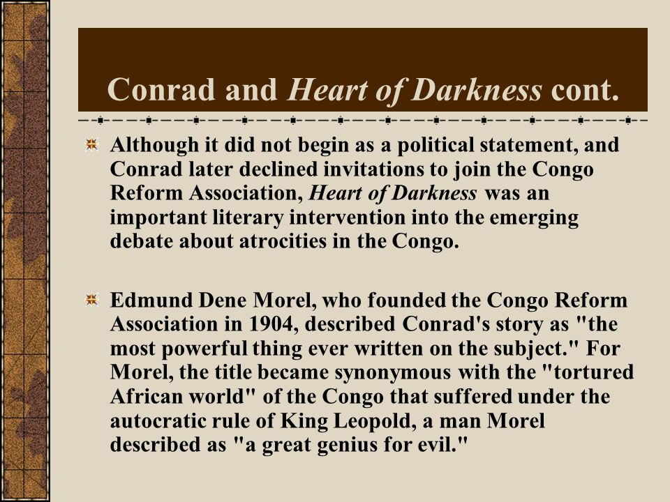Conrad and Heart of Darkness cont.