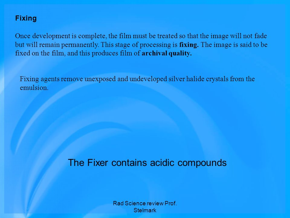 The Fixer contains acidic compounds