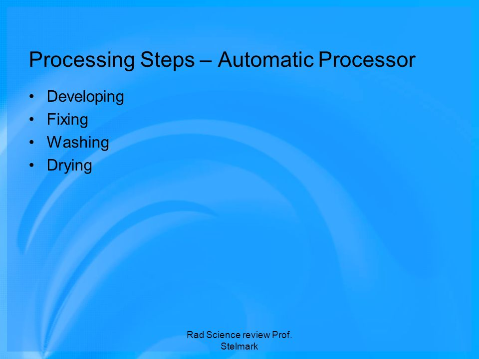 Processing Steps – Automatic Processor