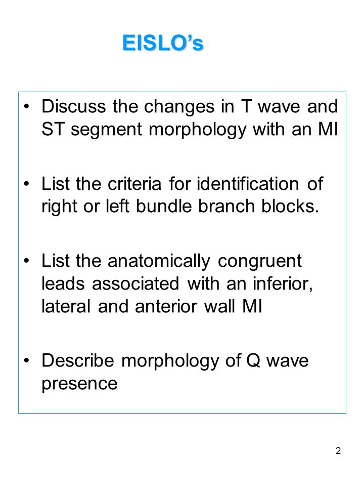 EISLO's Discuss the changes in T wave and ST segment morphology with an MI.