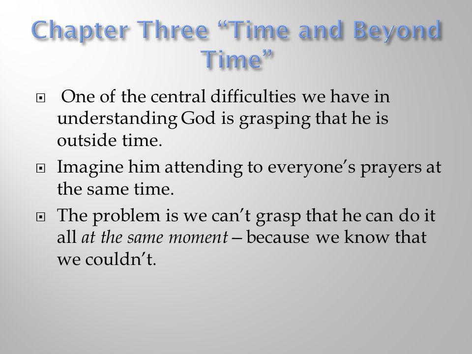 Chapter Three Time and Beyond Time