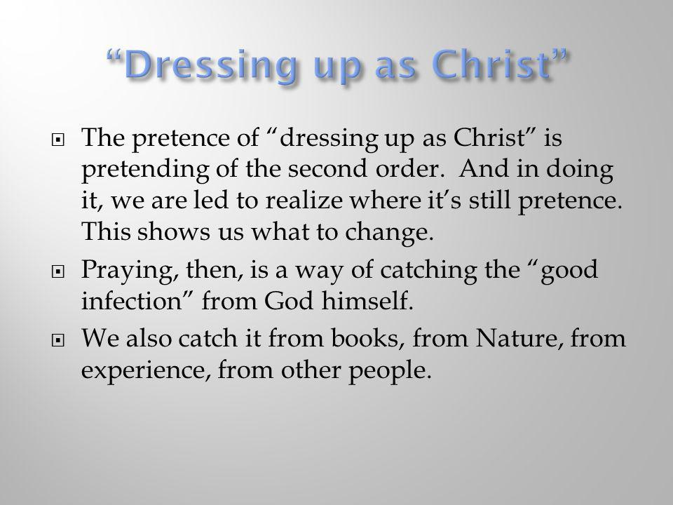 Dressing up as Christ