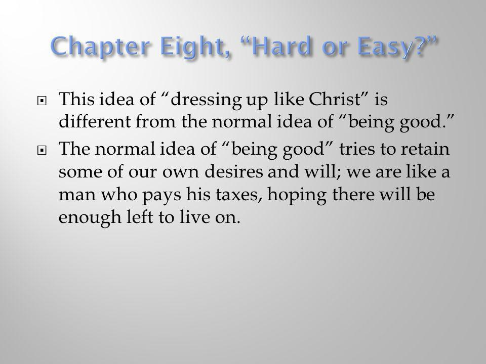 Chapter Eight, Hard or Easy