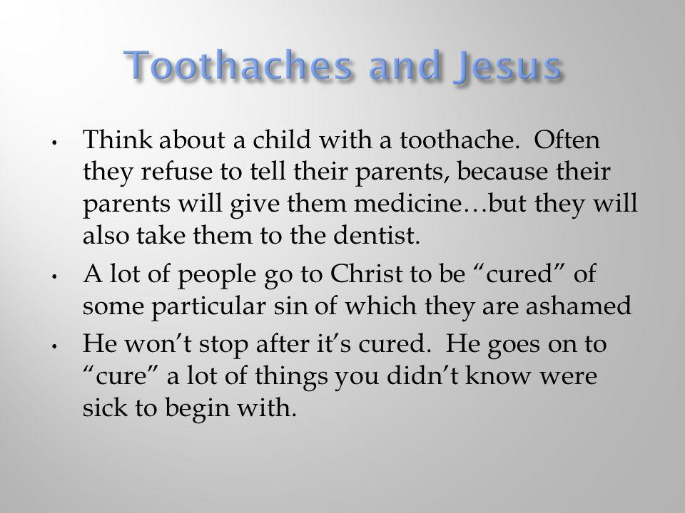 Toothaches and Jesus