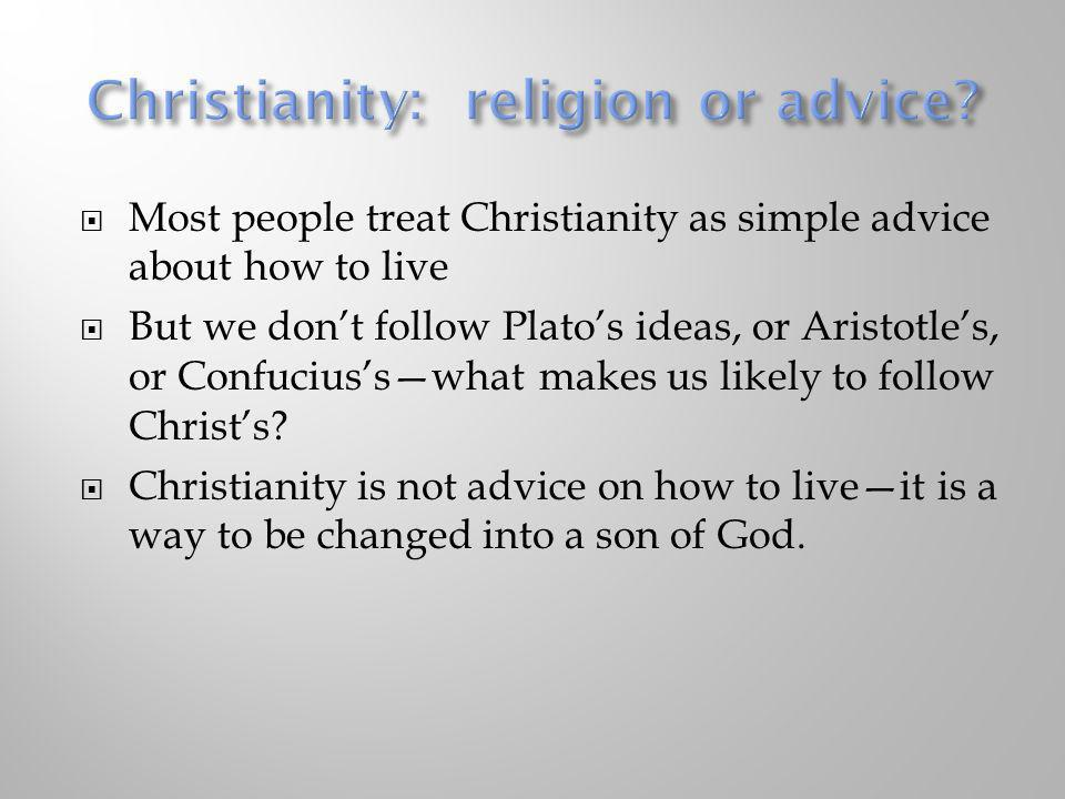 Christianity: religion or advice