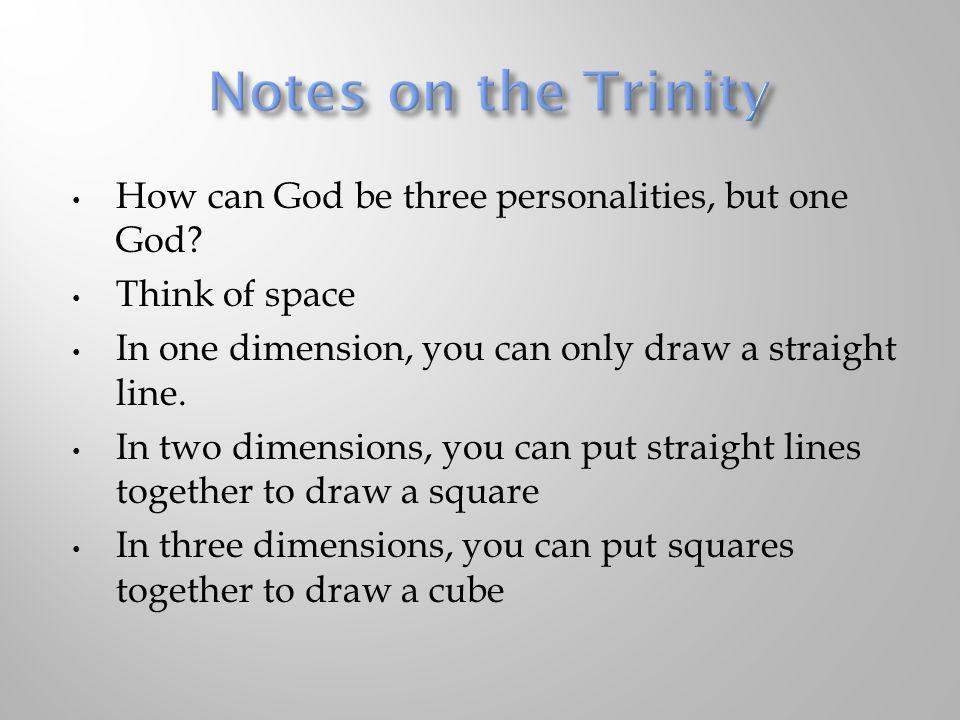 Notes on the Trinity How can God be three personalities, but one God
