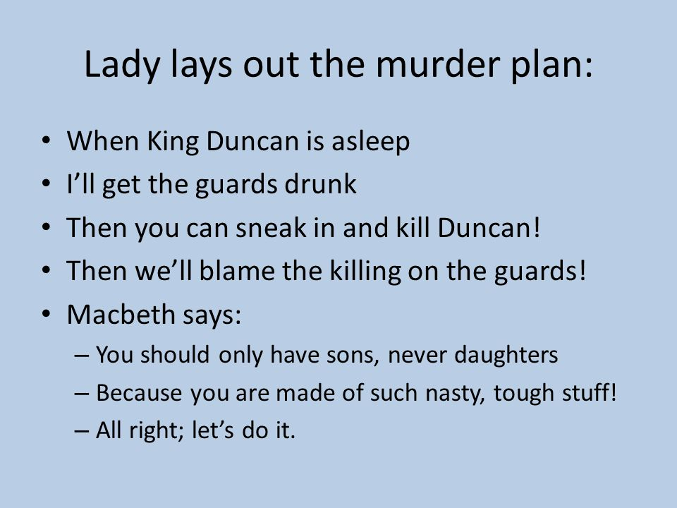 Lady lays out the murder plan: