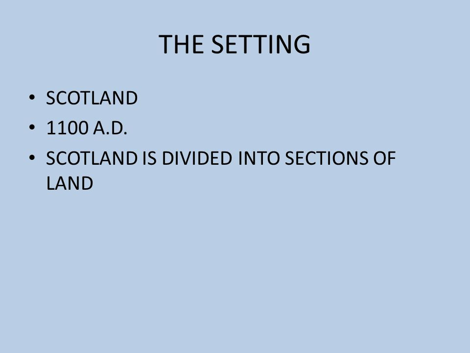 THE SETTING SCOTLAND 1100 A.D.