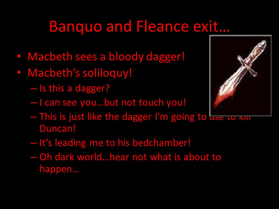 Banquo and Fleance exit…