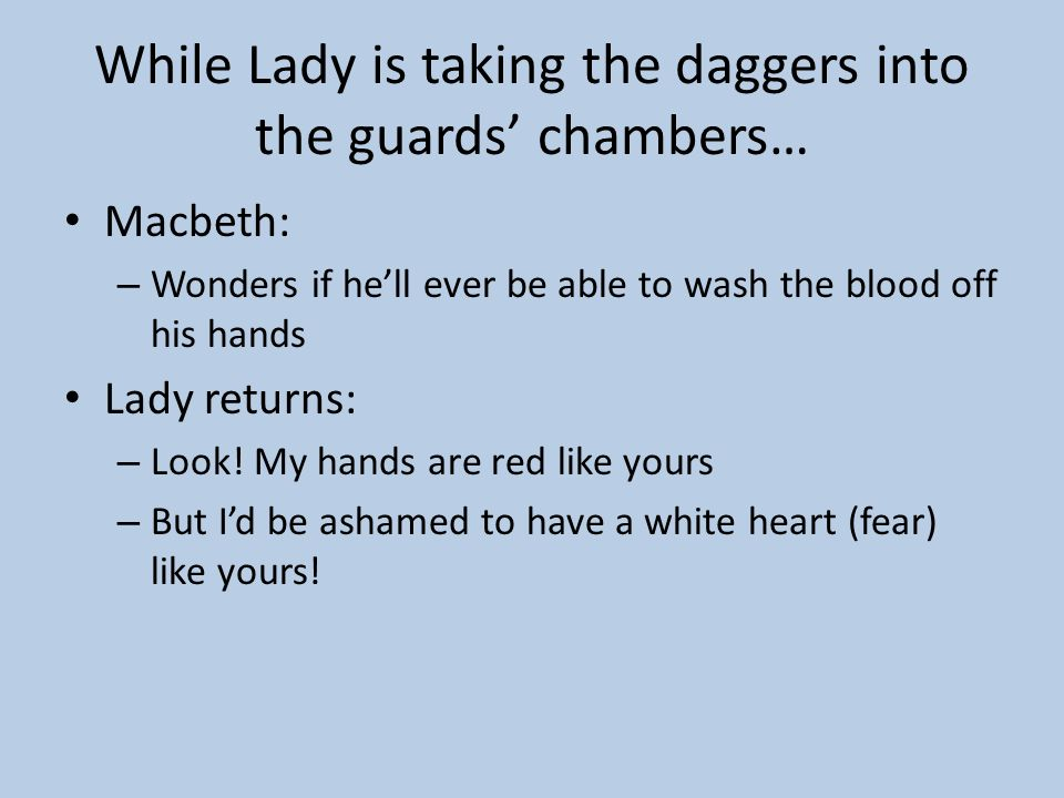 While Lady is taking the daggers into the guards' chambers…