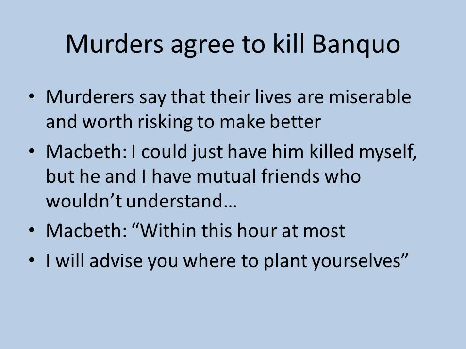 Murders agree to kill Banquo