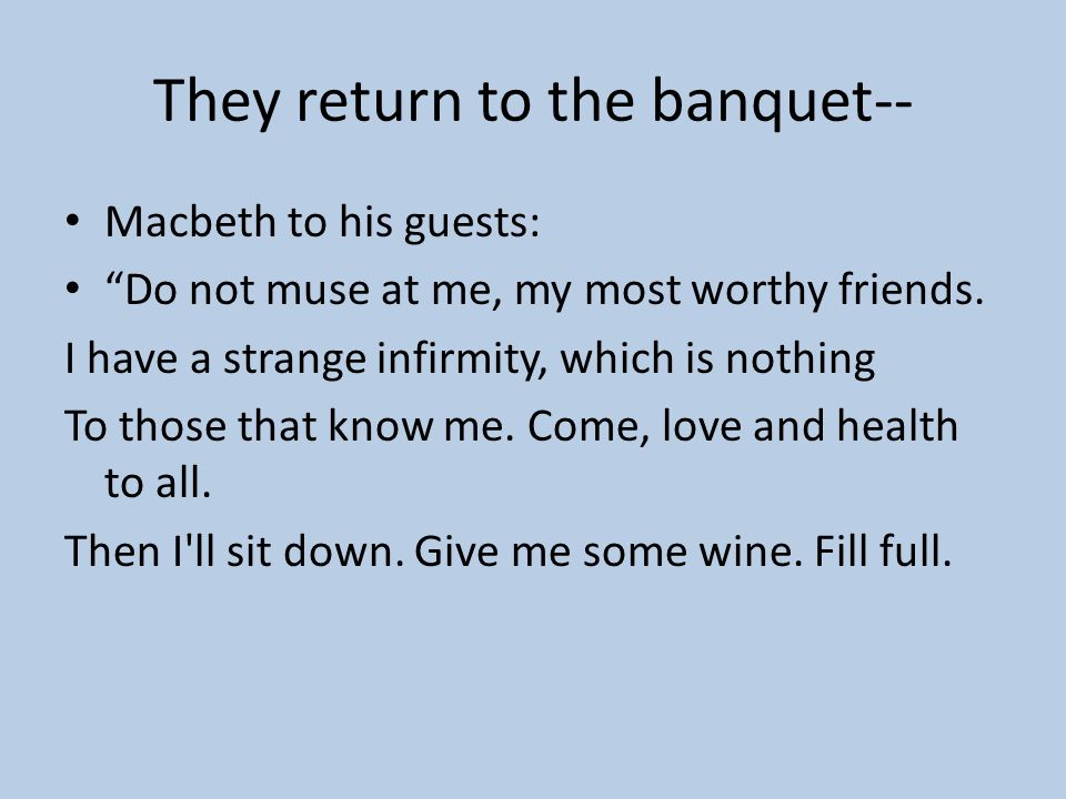 They return to the banquet--