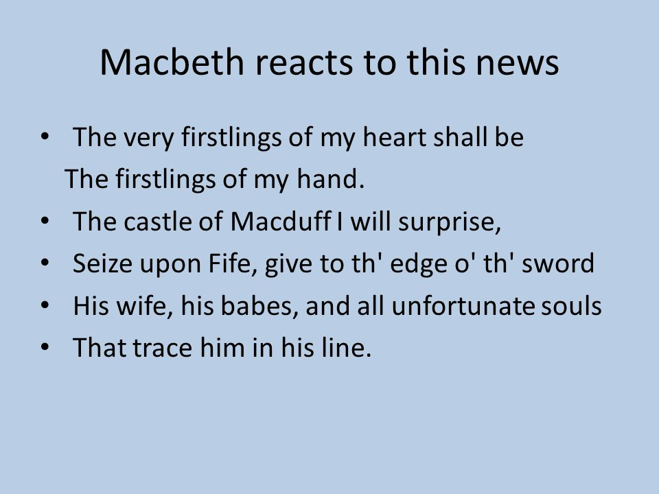 Macbeth reacts to this news