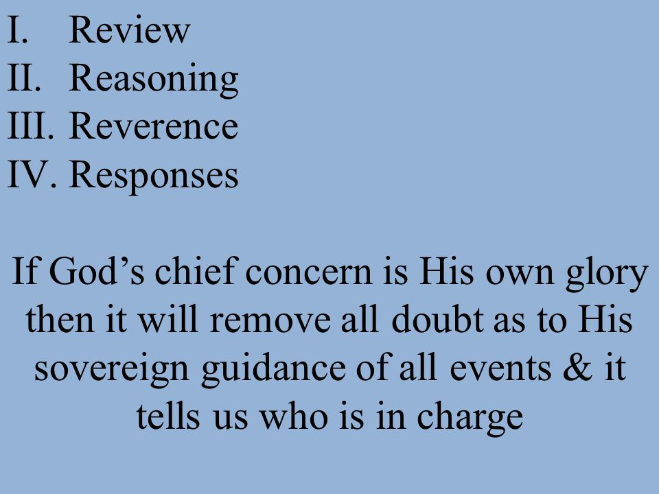 Review Reasoning. Reverence. Responses.