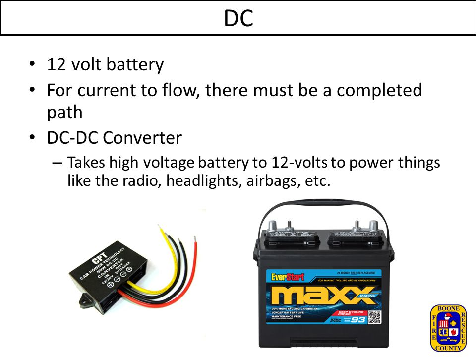 DC 12 volt battery For current to flow, there must be a completed path