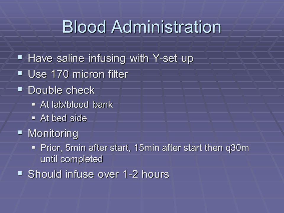 Blood Administration Have saline infusing with Y-set up