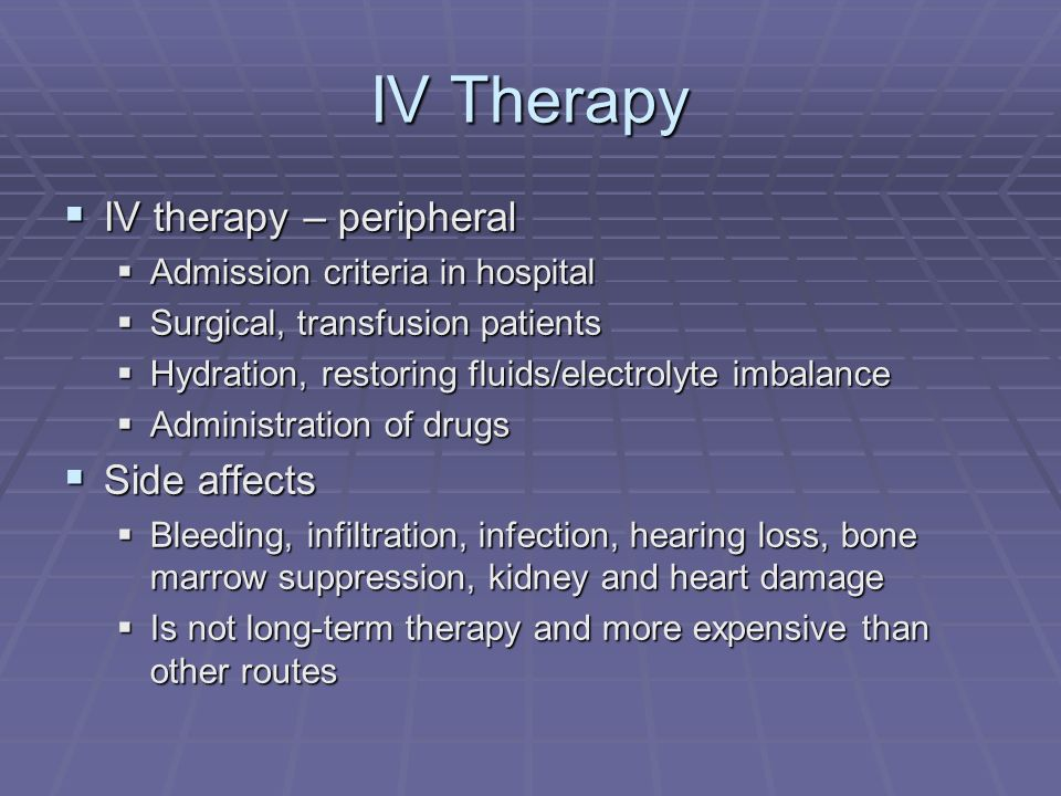 IV Therapy IV therapy – peripheral Side affects