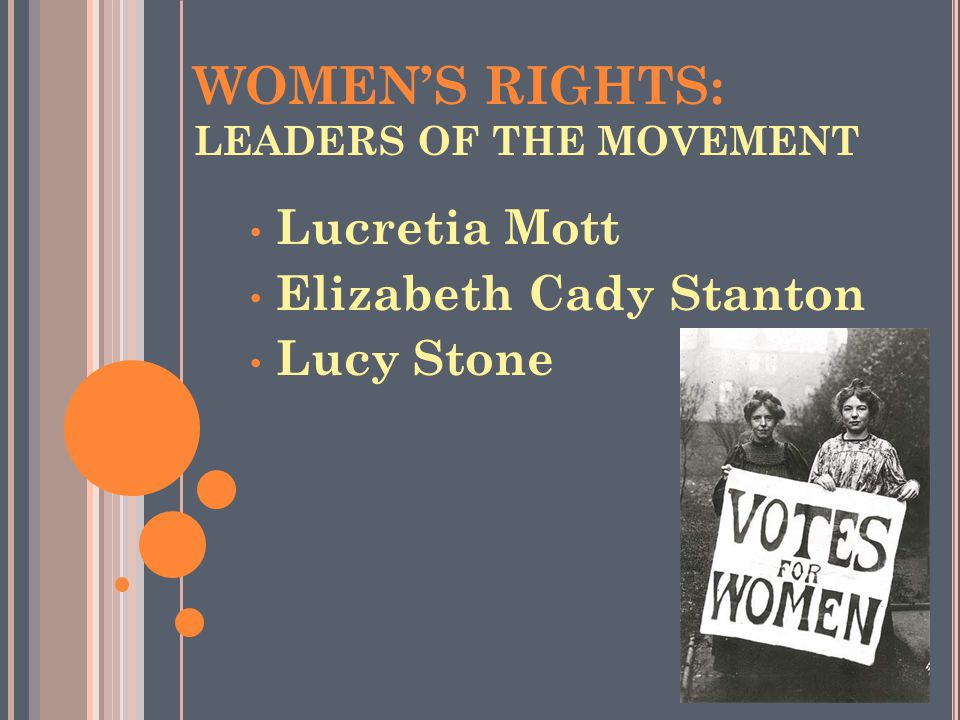 WOMEN'S RIGHTS: LEADERS OF THE MOVEMENT