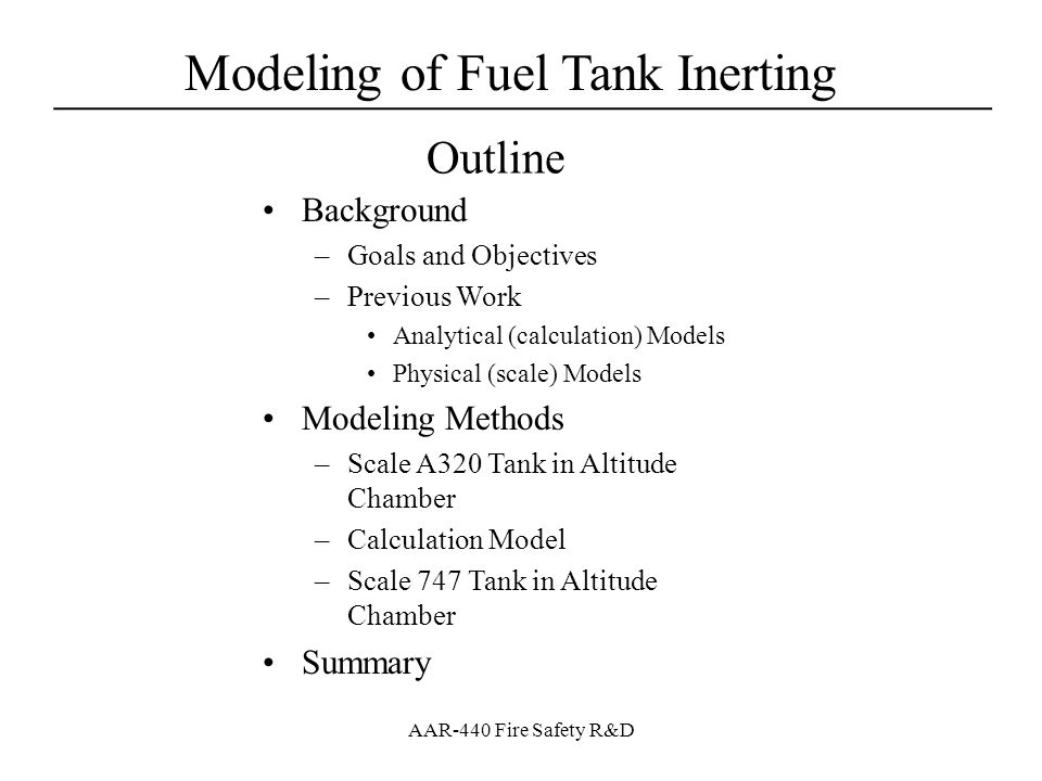 Modeling of Fuel Tank Inerting for FAA OBIGGS Research - ppt