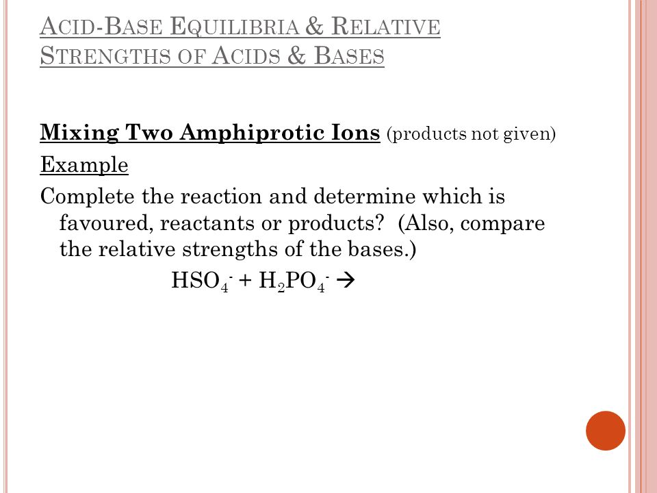 Acid-Base Equilibria & Relative Strengths of Acids & Bases