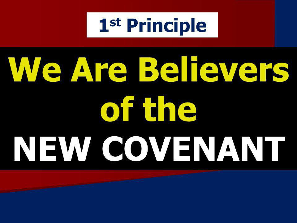 We Are Believers of the NEW COVENANT