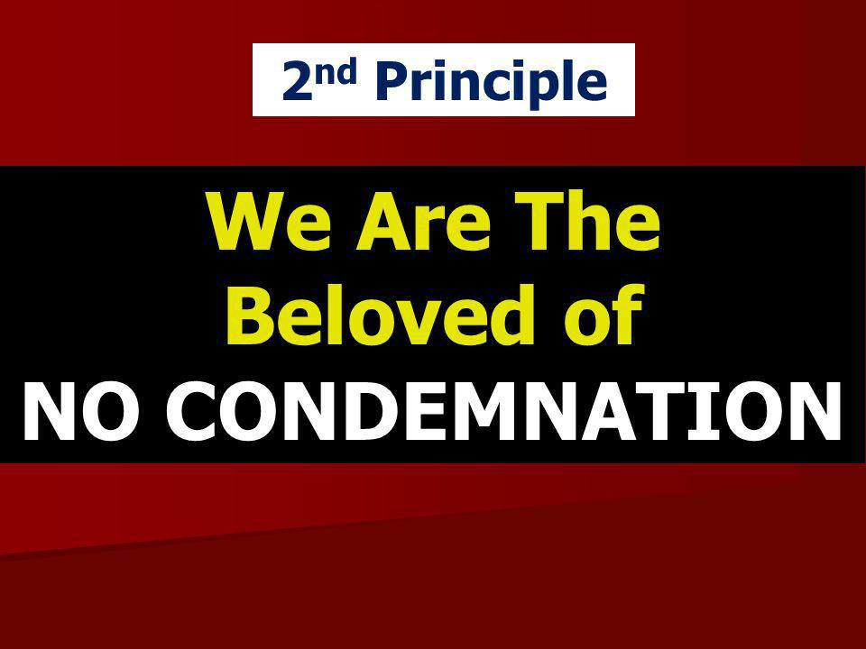 We Are The Beloved of NO CONDEMNATION