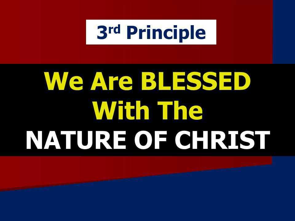 We Are BLESSED With The NATURE OF CHRIST