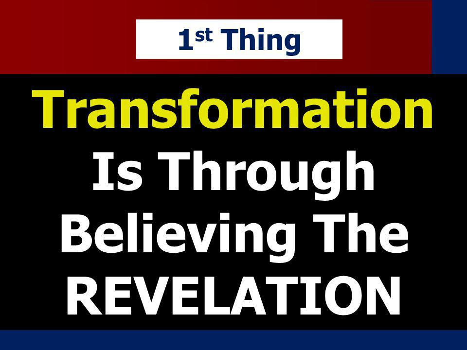 Transformation Is Through Believing The