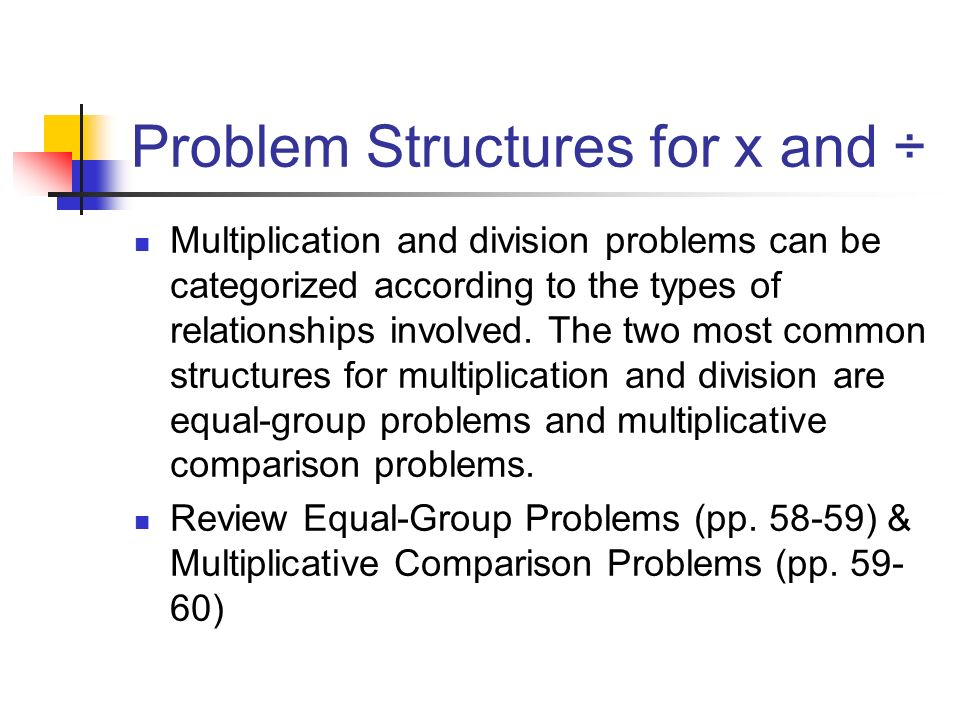 Problem Structures for x and ÷