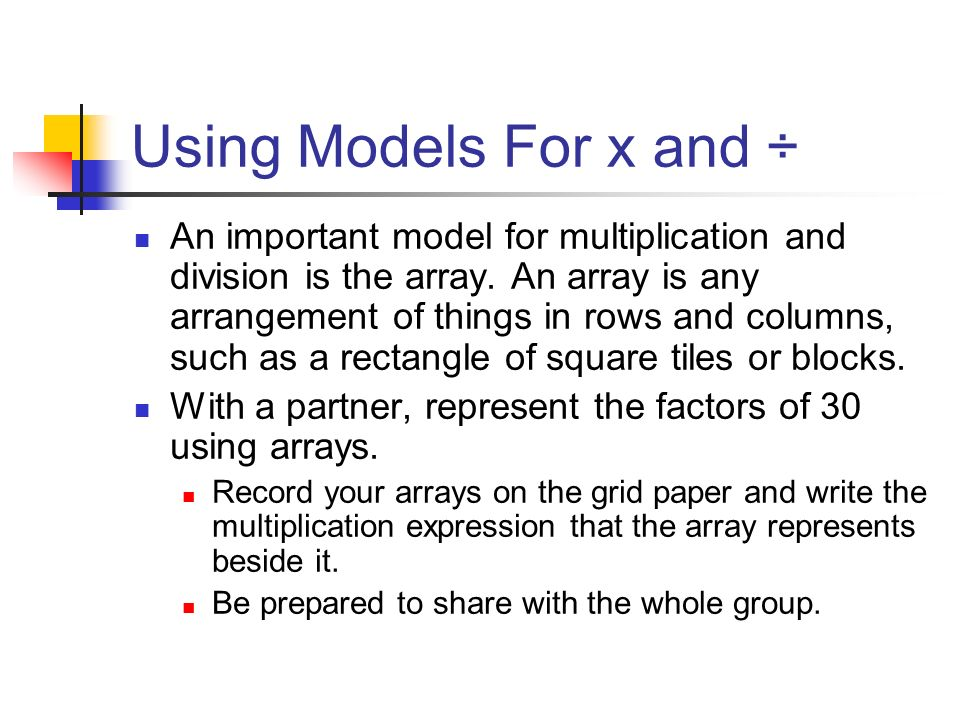 Using Models For x and ÷