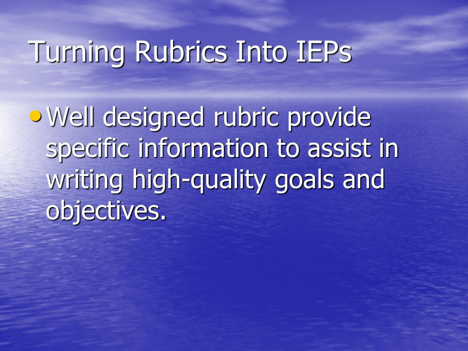 Turning Rubrics Into IEPs