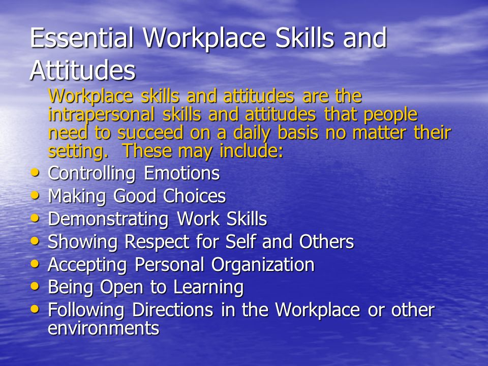 Essential Workplace Skills and Attitudes